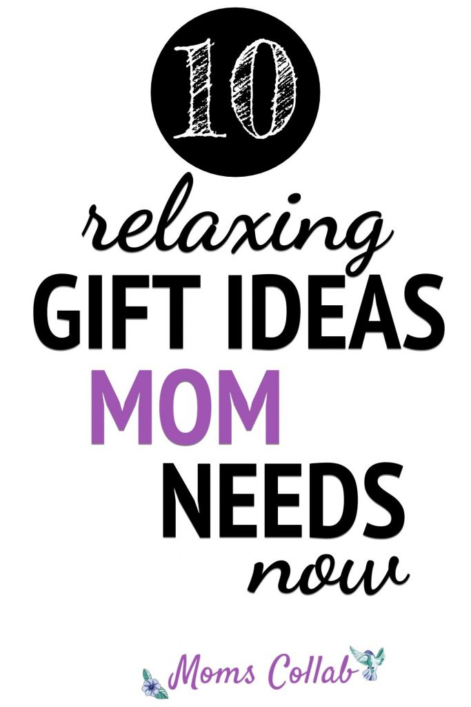 relaxing gift ideas for mom