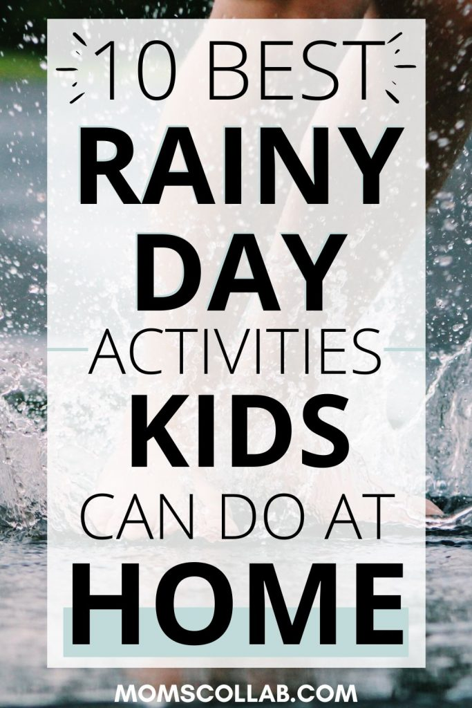 Rainy Day Indoor Activities for Kids