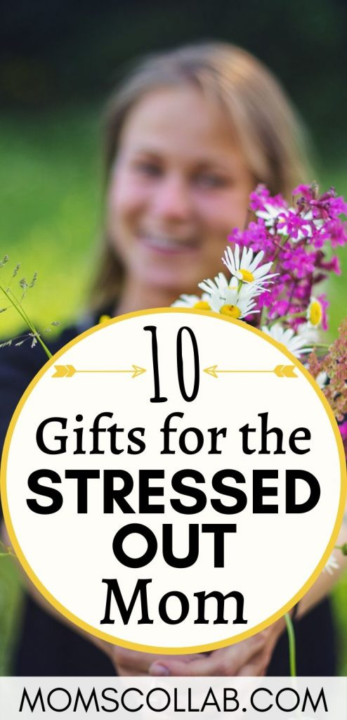 Gifts for the Stressesd out Mom